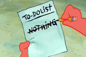 SpongeBob, to-do list: nothing