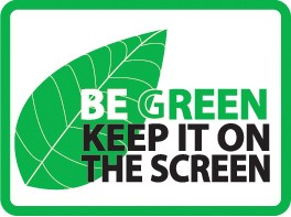 Be green keep it on the screen