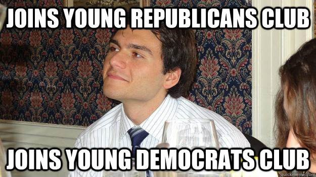 "Meme ""Joins Young Republicans Club. Joins Young Democrats Club."""
