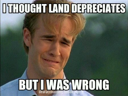 I thought land depreciates but I was wrong