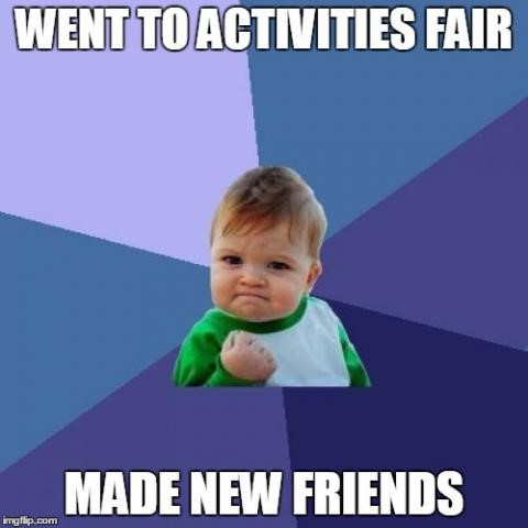 "Meme ""Went to activities fair. Made new friends."""