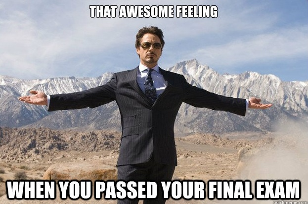 That awesome feeling when you passed your final exam