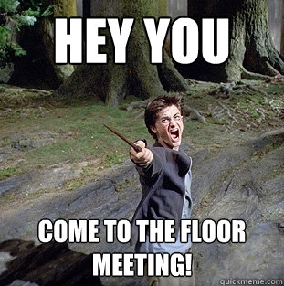 Come to the floor meeting