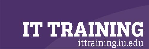 IT Training: ittraining.iu.edu